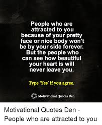 Your Beautiful Face Quotes Best of People Who Are Attracted To You Because Of Your Pretty Face Or Nice