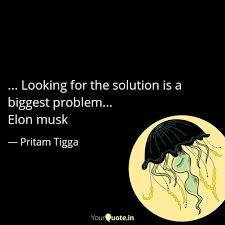Looking For The Solut Quotes Writings By Pritam Tigga Yourquote