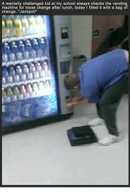 Vending Machine Change Simple A Mentally Challenged Kid At My School Always Checks The Vending