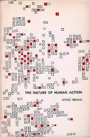The Nature of Human Action by Myles Brand