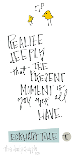 Live In The Moment Quotes Live In the Moment Quotes Unique Realize Deeply that the Present 75