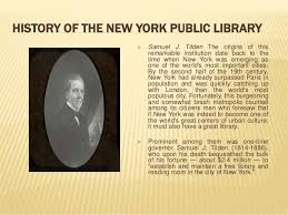 "「In 1886, former New York Governor Samuel J. Tilden died, bequeathing to the city $2.4 million to ""establish and maintain a free library and reading room in the city of New York.""」の画像検索結果"