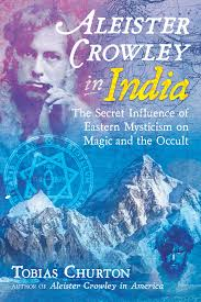 Aleister Crowley in India   Book by Tobias Churton   Official Publisher  Page   Simon & Schuster