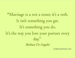 Beautiful Quotes About Marriage And Love Best of Marriage Quotes Love This Quote But It S Also True Th On Love Quotes