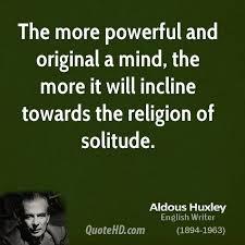 best aldous huxley ideas aldous huxley quotes aldous huxley quotes i should remember this of my more private friends
