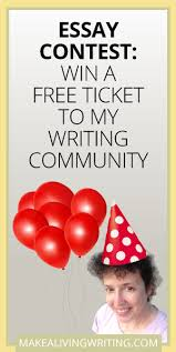 contest win a year in my online writing community essay contest win a ticket to my writing community com