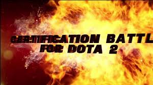 certification battle for dota 2 official release trailer youtube