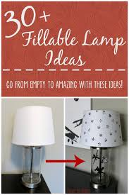 stumped on what to put inside your fillable lamp there are thirty awesome ideas in