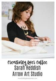 Creativity Over Coffee: Sarah Reddish (Arrow Art Studio) - Finding Silver  Pennies