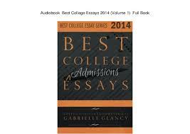 best college essays volume full book audiobook best college essays 2014 volume 1 full book