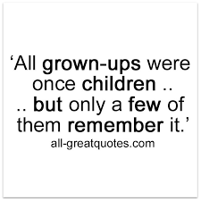 Recognition Quotes Gorgeous All Grown Ups Were Once Children Recognition Quotes