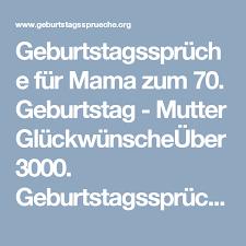 Geburtstagssprüche Für Mama Zum 70 Geburtstag Mutter