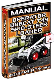 manual bobcat 743 skid steer loader operating instructions bobcat 743 skid steer loader manual