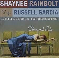 Russell Garcia, Russell Garcia, Shaynee Rainbolt - Charmed Life: Shaynee  Rainbolt Sings Russell Garcia - Amazon.com Music