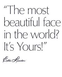 Beautiful Face Quotes Best of The Most Beautiful Face In The World It's Yours Face Beauty