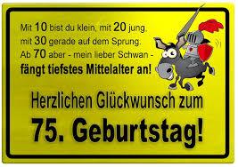 Sprüche Geburtstag 75 Lustig Royaldutchgenetics