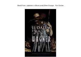 price judaism in music and other essays for online best price judaism in music and other essays for online
