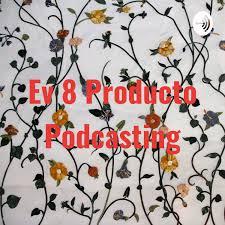 Ev 8 Producto Podcasting