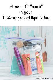 how to fit more in your tsa approved liquids bag these tips will help