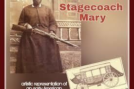 Stagecoach Mary Fields:Black History Month 2020 - IleOduduwa.com the Source