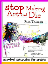rich théroux the founder of local arts organizations gorilla house and rumble house wrote and ilrated this new activity book that was released