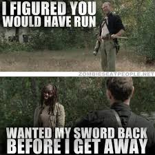 "Merle, ""I figured you would have run."" Michonne, ""Wanted my sword ... via Relatably.com"