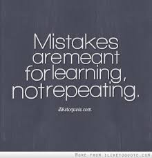 Learning From Mistakes Quotes Amazing Mistakes Are Meant For Learning Not Repeating