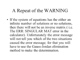 use the gauss jordan elimination method to make the determination a repeat of the warning if the system of equations has the either an infinite number