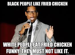 White people be all like this meme aint funny Black people be all ... via Relatably.com