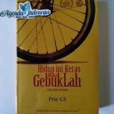 A simple and easy to use, yet powerful blog for getsimple. Jual Hidup Ini Keras Maka Gebuklah Sebuah Novel Prie Gs Kota Yogyakarta Agenda Literasi Tokopedia