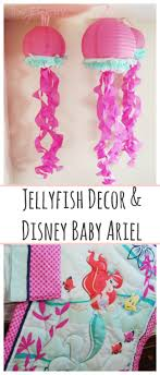 Diy Jellyfish Decorations Diy Jellyfish Decorations With Disney Baby Ariel The Tiptoe Fairy