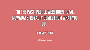 Royalty Quotes Awesome 48 Royalty Quotes QuotePrism