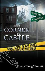 Amazon.com: From the Corner to the Castle eBook: Everett, Larry ...
