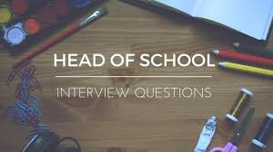 interview questions for headteachers top 7 head of school interview questions