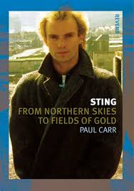 Sting : From Northern Skies to Fields of Gold by Paul Carr (2017, Trade  Paperback) for sale online