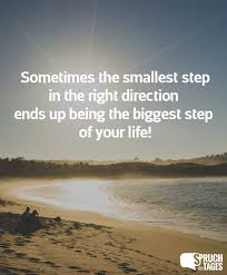 Sometimes The Smallest Step In The Right Direction Ends Up Being The