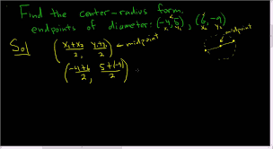 finding the center radius form of a circle given the endpoints of the diameter
