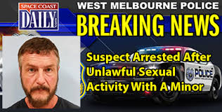 West Melbourne Police Arrest Suspect After Unlawful Sexual Activity With A  Minor