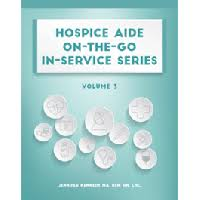 Hospice Aide On The Go In Service Series Volume 3