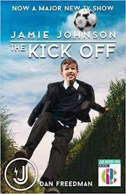 The Kick off (Jamie Johnson): Dan Freedman: 9781407170961: Amazon.com: Books