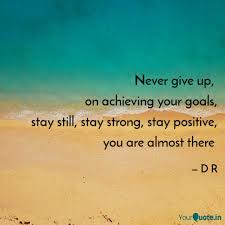 Never Give Up On Achiev Quotes Writings By D R Yourquote
