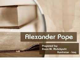 alexander pope and essay on criticism alexander pope prepared by ihsan m abdulqadir kurdistan