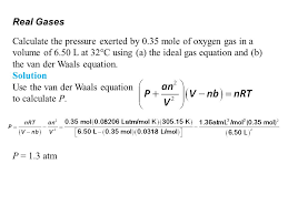 real gases factors that cause deviation from ideal behavior 11 6 van der waals equation example jennarocca