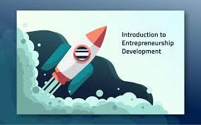 Introduction To Entrepreneurship Introduction To Entrepreneurship Development Incparadise