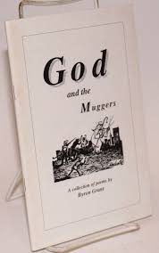 God and the Muggers a collection of poems | Byron Grant