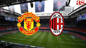 Manchester United – AC Milan: how & where to watch - times, TV, online -  AS.com