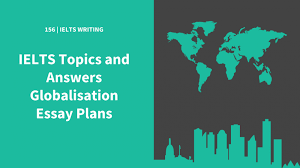 ielts topics and answers globalisation essay plans ielts podcast view larger image ielts essay plans