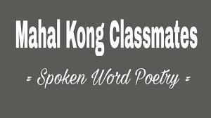 Mahal Kong Classmates Spoken Word Poetry Tagalog Israel Alcratis