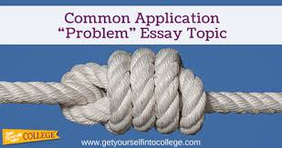 common application problem essay topic dr jennifer b common application ldquoproblemrdquo essay topic