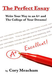 Amazon Com The Perfect Essay Write Your Way To An A And The